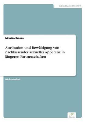 Attribution Und Bew ltigung Von Nachlassender Sexueller Appetenz in L ngeren Partnerschaften (Paperback)