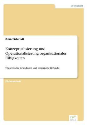 Konzeptualisierung Und Operationalisierung Organisationaler F higkeiten (Paperback)