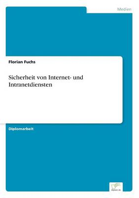 Sicherheit Von Internet- Und Intranetdiensten (Paperback)