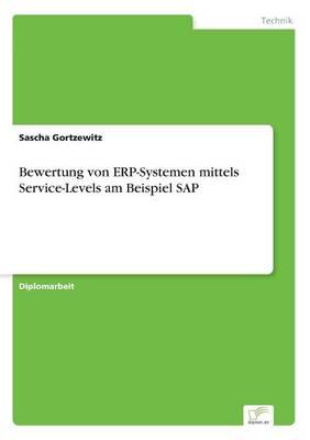 Bewertung Von Erp-Systemen Mittels Service-Levels Am Beispiel SAP (Paperback)
