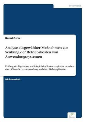 Analyse Ausgew hlter Ma nahmen Zur Senkung Der Betriebskosten Von Anwendungssystemen (Paperback)