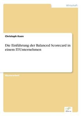 Die Einf hrung Der Balanced Scorecard in Einem It-Unternehmen (Paperback)