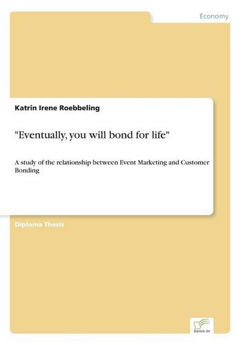 Eventually, You Will Bond for Life (Paperback)