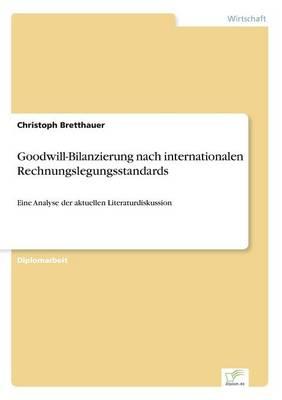 Goodwill-Bilanzierung Nach Internationalen Rechnungslegungsstandards (Paperback)