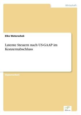 Latente Steuern Nach Us-GAAP Im Konzernabschluss (Paperback)