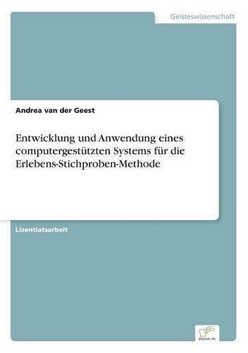 Entwicklung Und Anwendung Eines Computergest tzten Systems F r Die Erlebens-Stichproben-Methode (Paperback)
