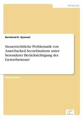 Steuerrechtliche Problematik Von Asset-Backed Securitisations Unter Besonderer Berucksichtigung Der Gewerbesteuer (Paperback)