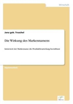 Die Wirkung Des Markennamens (Paperback)