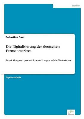 Die Digitalisierung Des Deutschen Fernsehmarktes (Paperback)