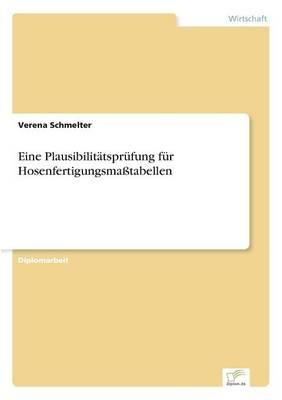 Eine Plausibilit tspr fung F r Hosenfertigungsma tabellen (Paperback)