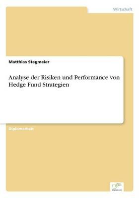 Analyse Der Risiken Und Performance Von Hedge Fund Strategien (Paperback)
