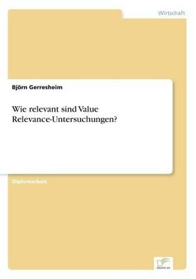 Wie Relevant Sind Value Relevance-Untersuchungen? (Paperback)