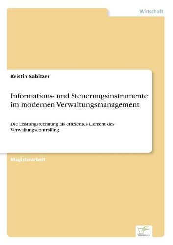 Informations- Und Steuerungsinstrumente Im Modernen Verwaltungsmanagement (Paperback)