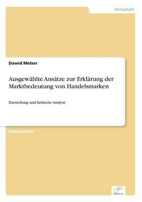 Ausgew hlte Ans tze Zur Erkl rung Der Marktbedeutung Von Handelsmarken (Paperback)