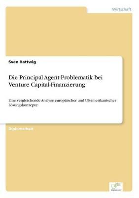 Die Principal Agent-Problematik Bei Venture Capital-Finanzierung (Paperback)