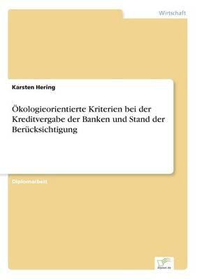 kologieorientierte Kriterien Bei Der Kreditvergabe Der Banken Und Stand Der Ber cksichtigung (Paperback)