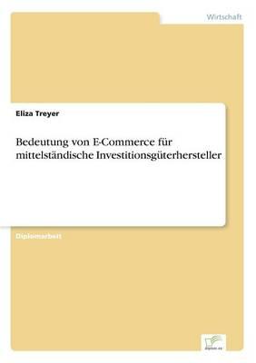 Bedeutung Von E-Commerce Fur Mittelstandische Investitionsguterhersteller (Paperback)