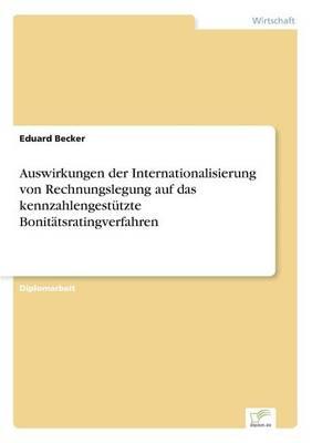 Auswirkungen Der Internationalisierung Von Rechnungslegung Auf Das Kennzahlengest tzte Bonit tsratingverfahren (Paperback)
