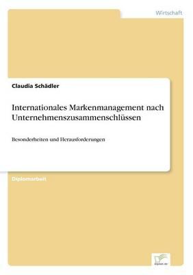 Internationales Markenmanagement Nach Unternehmenszusammenschl ssen (Paperback)