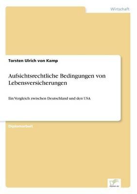 Aufsichtsrechtliche Bedingungen Von Lebensversicherungen (Paperback)