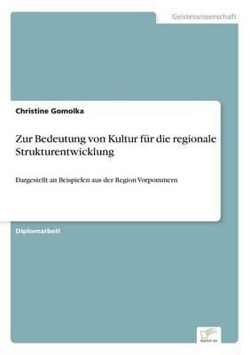 Zur Bedeutung Von Kultur F r Die Regionale Strukturentwicklung (Paperback)