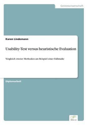 Usability-Test Versus Heuristische Evaluation (Paperback)
