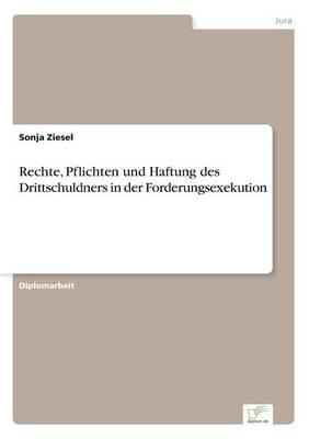 Rechte, Pflichten Und Haftung Des Drittschuldners in Der Forderungsexekution (Paperback)
