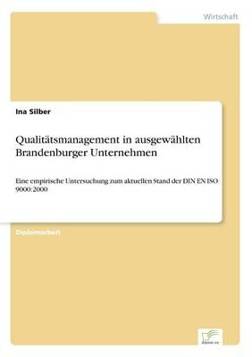 Qualit tsmanagement in Ausgew hlten Brandenburger Unternehmen (Paperback)