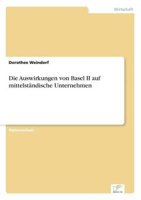 Die Auswirkungen Von Basel II Auf Mittelstandische Unternehmen (Paperback)