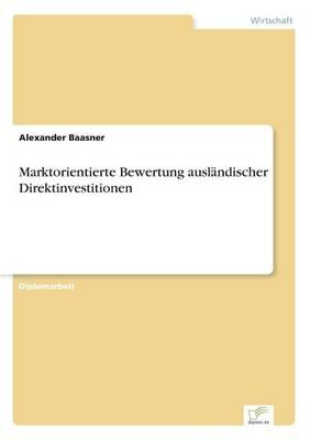 Marktorientierte Bewertung Auslandischer Direktinvestitionen (Paperback)