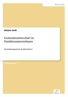 Generationswechsel in Familienunternehmen (Paperback)