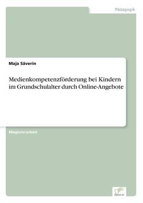 Medienkompetenzf rderung Bei Kindern Im Grundschulalter Durch Online-Angebote (Paperback)