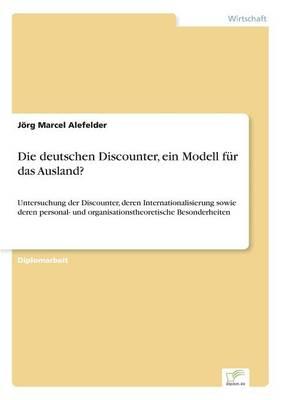 Die Deutschen Discounter, Ein Modell F r Das Ausland? (Paperback)