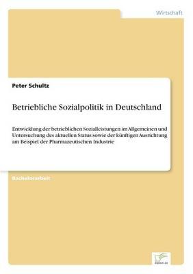 Betriebliche Sozialpolitik in Deutschland (Paperback)