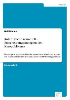 Roter Drache Vermittelt - Entscheidungsstrategien Des Kinopublikums (Paperback)