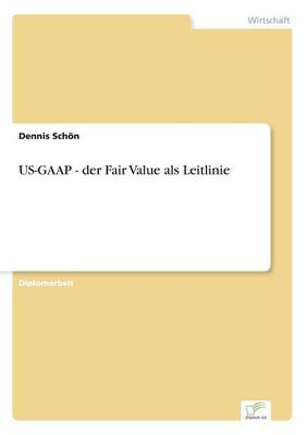 Us-GAAP - Der Fair Value ALS Leitlinie (Paperback)