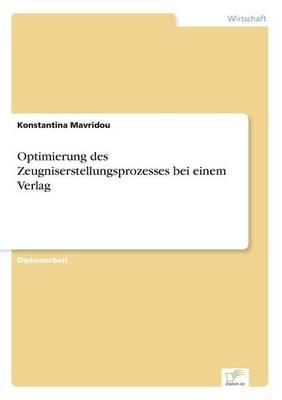 Optimierung Des Zeugniserstellungsprozesses Bei Einem Verlag (Paperback)