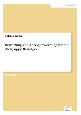 Bewertung Von Anzeigenwerbung F r Die Zielgruppe Best-Ager (Paperback)