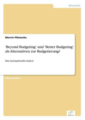 'beyond Budgeting' Und 'better Budgeting' ALS Alternativen Zur Budgetierung? (Paperback)