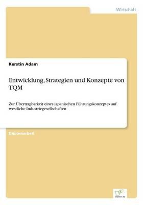 Entwicklung, Strategien Und Konzepte Von TQM (Paperback)