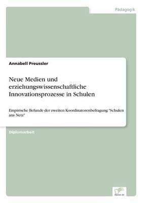 Neue Medien Und Erziehungswissenschaftliche Innovationsprozesse in Schulen (Paperback)
