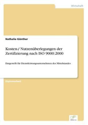 Kosten-/ Nutzenuberlegungen Der Zertifizierung Nach ISO 9000: 2000 (Paperback)