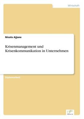 Krisenmanagement Und Krisenkommunikation in Unternehmen (Paperback)