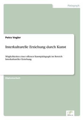 Interkulturelle Erziehung Durch Kunst (Paperback)