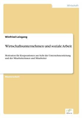 Wirtschaftsunternehmen Und Soziale Arbeit (Paperback)