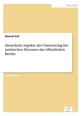 Steuerliche Aspekte Des Outsourcing Bei Juristischen Personen Des Offentlichen Rechts (Paperback)