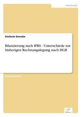 Bilanzierung Nach Ifrs - Unterschiede Zur Bisherigen Rechnungslegung Nach Hgb (Paperback)