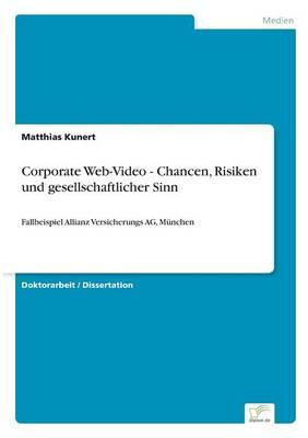 Corporate Web-Video - Chancen, Risiken Und Gesellschaftlicher Sinn (Paperback)