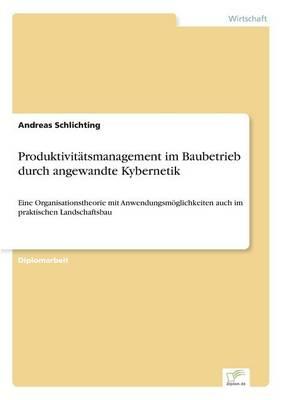 Produktivitatsmanagement Im Baubetrieb Durch Angewandte Kybernetik (Paperback)