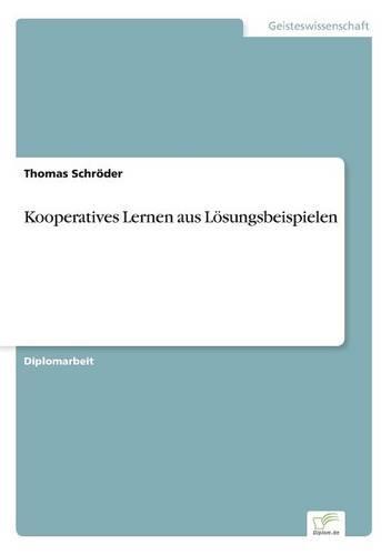 Kooperatives Lernen Aus Losungsbeispielen (Paperback)